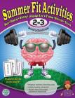 Summer Fit, Grades 2-3: Exercises for the Brain and Body While Away from School Cover Image