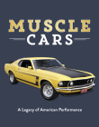 Muscle Cars: A Legacy of American Performance Cover Image