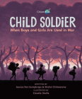 Child Soldier: When Boys and Girls Are Used in War (CitizenKid) Cover Image