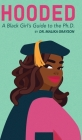 Hooded: A Black Girl's Guide to the Ph.D. Cover Image