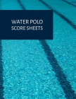 Water Polo Score Book: Scoresheet pad for recording games Cover Image