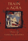 Train to Agra (Crab Orchard Award Series in Poetry) Cover Image