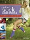 Knitted Sock Sensations: Over 40 Fabulous Looks for Feelgood Feet Cover Image