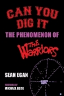 Can You Dig It: The Phenomenon of The Warriors Cover Image
