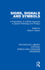 Signs, Signals and Symbols: A Presentation of a British Approach to Speech Pathology and Therapy Cover Image