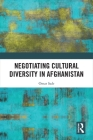 Negotiating Cultural Diversity in Afghanistan Cover Image