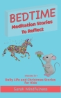 Bedtime Meditation Stories To Reflect: 2 Books in 1 Daily Life and Christmas Stories for Kids Cover Image