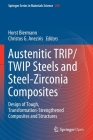 Austenitic Trip/Twip Steels and Steel-Zirconia Composites: Design of Tough, Transformation-Strengthened Composites and Structures Cover Image
