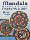 Mandala Stained Glass Pattern Book (Dover Stained Glass Instruction) Cover Image