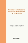 Poems on Values to Succeed Worldwide in Life - Life: Simple and Insightful Cover Image