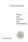 On Deconstruction: Theory and Criticism After Structuralism Cover Image