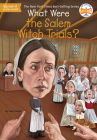 What Were the Salem Witch Trials? (What Was?) Cover Image