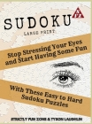 Sudoku Large Print: Stop Stressing Your Eyes and Start Having Some Fun With These Easy to Hard Sudoku Puzzles Cover Image