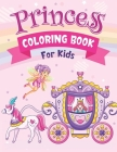Princess Coloring Book For Kids: Pretty Princess Fairy Coloring Book for Girls Kids Ages 3-9 Ages 4-8 Cover Image