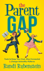 The Parent Gap: Tools to Keep Your Cool, Stay Connected and Change Unhealthy Patterns Cover Image
