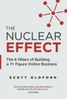 The Nuclear Effect: The 6 Pillars of Building a 7+ Figure Online Business Cover Image