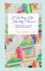 A Quilting Life Monthly Planner: A Portable Guide to Getting (and Staying) Organized Cover Image