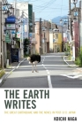 The Earth Writes: The Great Earthquake and the Novel in Post-3/11 Japan (Ecocritical Theory and Practice) Cover Image