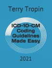 ICD-10-CM Coding Guidelines Made Easy: 2021 Cover Image