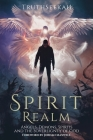 Spirit Realm: Angels, Demons, Spirits and the Sovereignty of God (Foreword by Jordan Maxwell) Cover Image