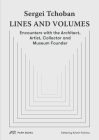 Sergei Tchoban—Lines and Volumes: Encounters with the Architect, Artist, Collector and Museum Founder Cover Image