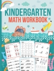 Kindergarten Workbook Math Addition: Basic Home schooling Workbook for Kindergartners, Adding Numbers 1-20, Activity Book with Tracing, Counting and C Cover Image