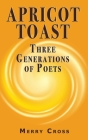 Apricot Toast: Three Generations of Poets Cover Image
