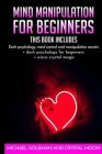 Mind Manipulation For beginners: 3 books in 1: Dark psychology, mind control and manipulation secrets + dark psychology for beginners + wicca crystal Cover Image