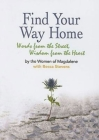 Find Your Way Home: Words from the Street, Wisdom from the Heart Cover Image