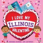 I Love My Illinois Valentine Cover Image