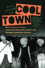 Cool Town: How Athens, Georgia, Launched Alternative Music and Changed American Culture Cover Image