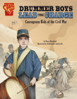 Drummer Boys Lead the Charge: Courageous Kids of the Civil War Cover Image