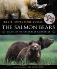The Salmon Bears: Giants of the Great Bear Rainforest Cover Image