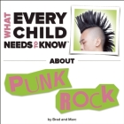 What Every Child Needs to Know about Punk Rock (What Every Child Needs to Know About...) Cover Image