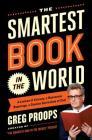 The Smartest Book in the World: A Lexicon of Literacy, A Rancorous Reportage, A Concise Curriculum of Cool Cover Image