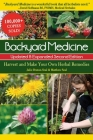 Backyard Medicine Updated & Expanded Second Edition: Harvest and Make Your Own Herbal Remedies Cover Image