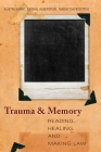 Trauma and Memory: Reading, Healing, and Making Law (Cultural Sitings) Cover Image