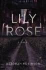 Lily Rose: A Novel Cover Image
