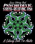 Ocean Coloring Book: Psychedelic Stress-Relieving Fish (A Coloring Book For Adults) Cover Image