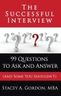 The Successful Interview: 99 Questions to Ask and Answer (and Some You Shouldn't) Cover Image