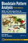 Bloodstain Pattern Analysis with an Introduction to Crime Scene Reconstruction (Practical Aspects of Criminal and Forensic Investigations) Cover Image