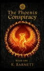 The Phoenix Conspiracy. Book One. Cover Image