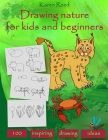 Drawing Nature for Kids and Beginners: 100 Drawing Ideas Step by Step Cover Image