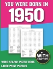 You Were Born In 1950: Word Search Puzzle Book: Large Print Word Search Puzzles & 1500+ Words Search Book For Adults & All Other Puzzle Fans Cover Image