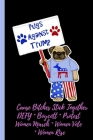 Pugs Against Trump - Cause Bitches Stick Together: Feminist Gift for Women's March - 6 x 9 Cornell Notes Notebook For Wild Women Progressive Political Cover Image