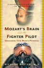 Mozart's Brain and the Fighter Pilot: Unleashing Your Brain's Potential Cover Image