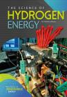 The Science of Hydrogen Energy (Science of Renewable Energy) Cover Image
