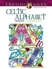 Creative Haven Celtic Alphabet Designs Coloring Book (Creative Haven Coloring Books) Cover Image