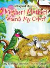 Mother! Mother! Where's My Color? Cover Image