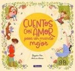 Cuentos con amor para un mundo mejor / Stories Full of Love for a Wonderful World Cover Image